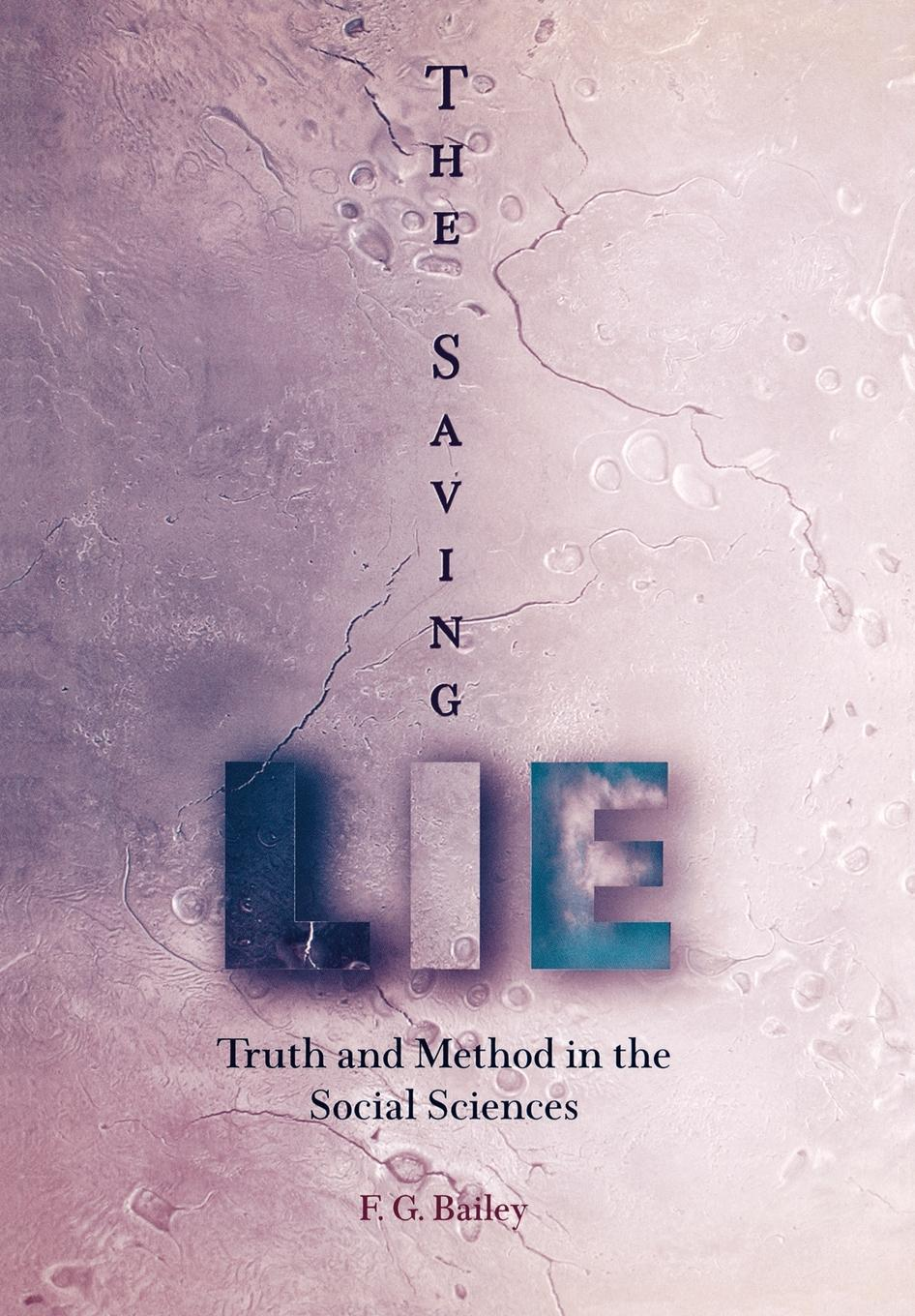The Saving Lie Truth and Method in the Social Sciences