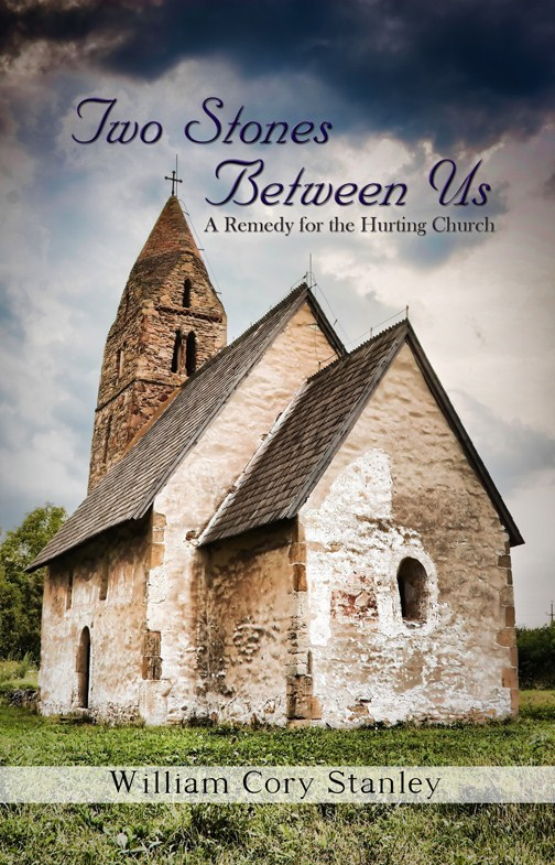 Two Stones Between Us: A Remedy for the Hurting Church