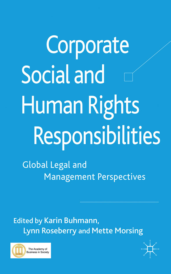 Corporate Social and Human Rights Responsibilities Global,  Legal and Management Perspectives