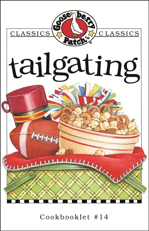 Tailgating Cookbook By: Gooseberry Patch