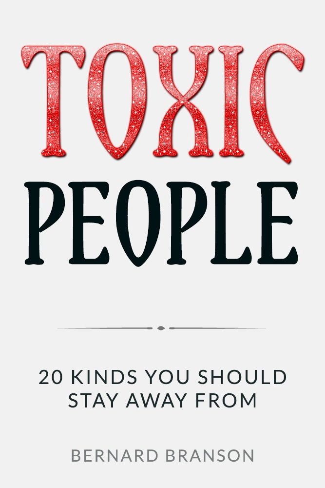 Toxic People: 20 Kinds You Should Stay Away From