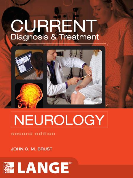 CURRENT Diagnosis & Treatment Neurology, Second Edition By: John Brust