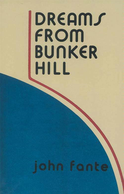 Dreams from Bunker Hill By: John Fante