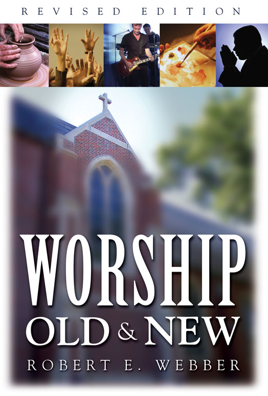 Worship Old and New By: Robert  E.   Webber