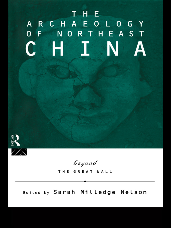 Archaeology of Northeast China Beyond the Great Wall
