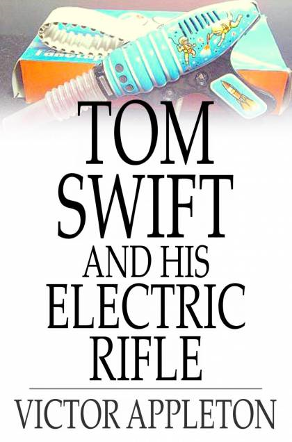 Cover Image: Tom Swift And His Electric Rifle: Or, Daring Adventures On Elephant Island