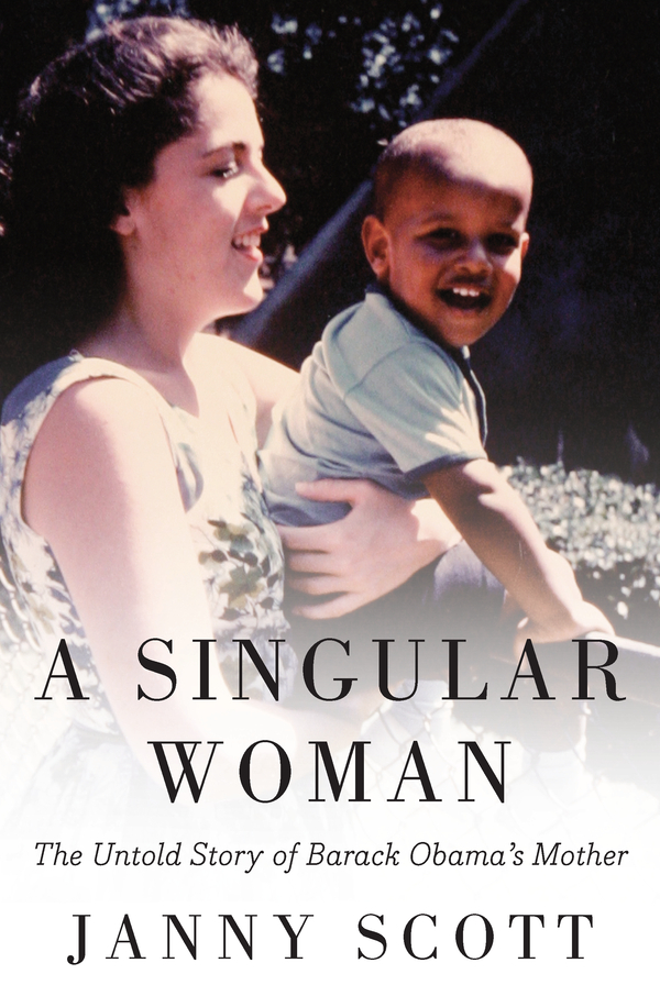 A Singular Woman By: Janny Scott