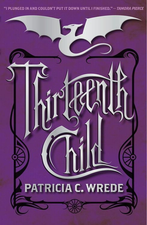 Thirteenth Child By: Patricia C. Wrede