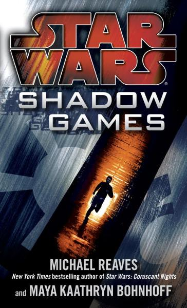 Star Wars: Shadow Games By: Maya Kaathryn Bohnhoff,Michael Reaves