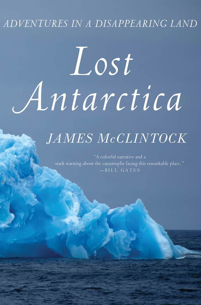 Lost Antarctica By: James McClintock