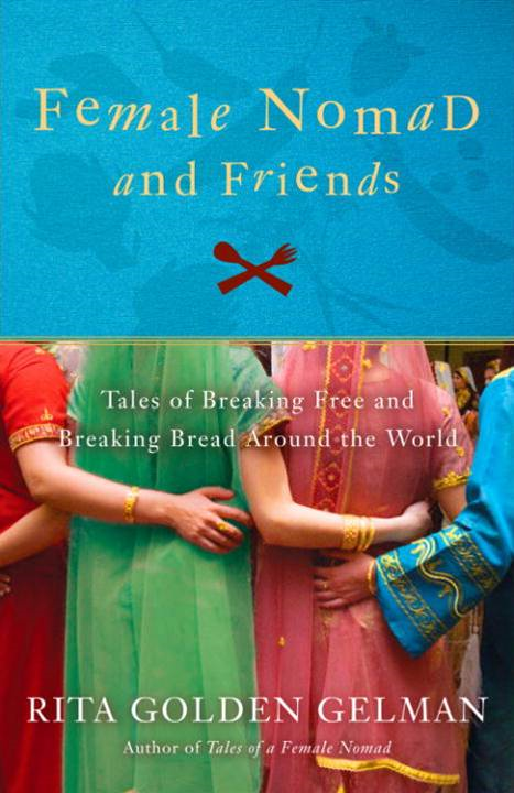 Female Nomad and Friends By: Rita Golden Gelman
