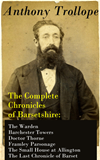 The Complete Chronicles Of Barsetshire: The Warden + Barchester Towers + Doctor Thorne + Framley Parsonage + The Small House At