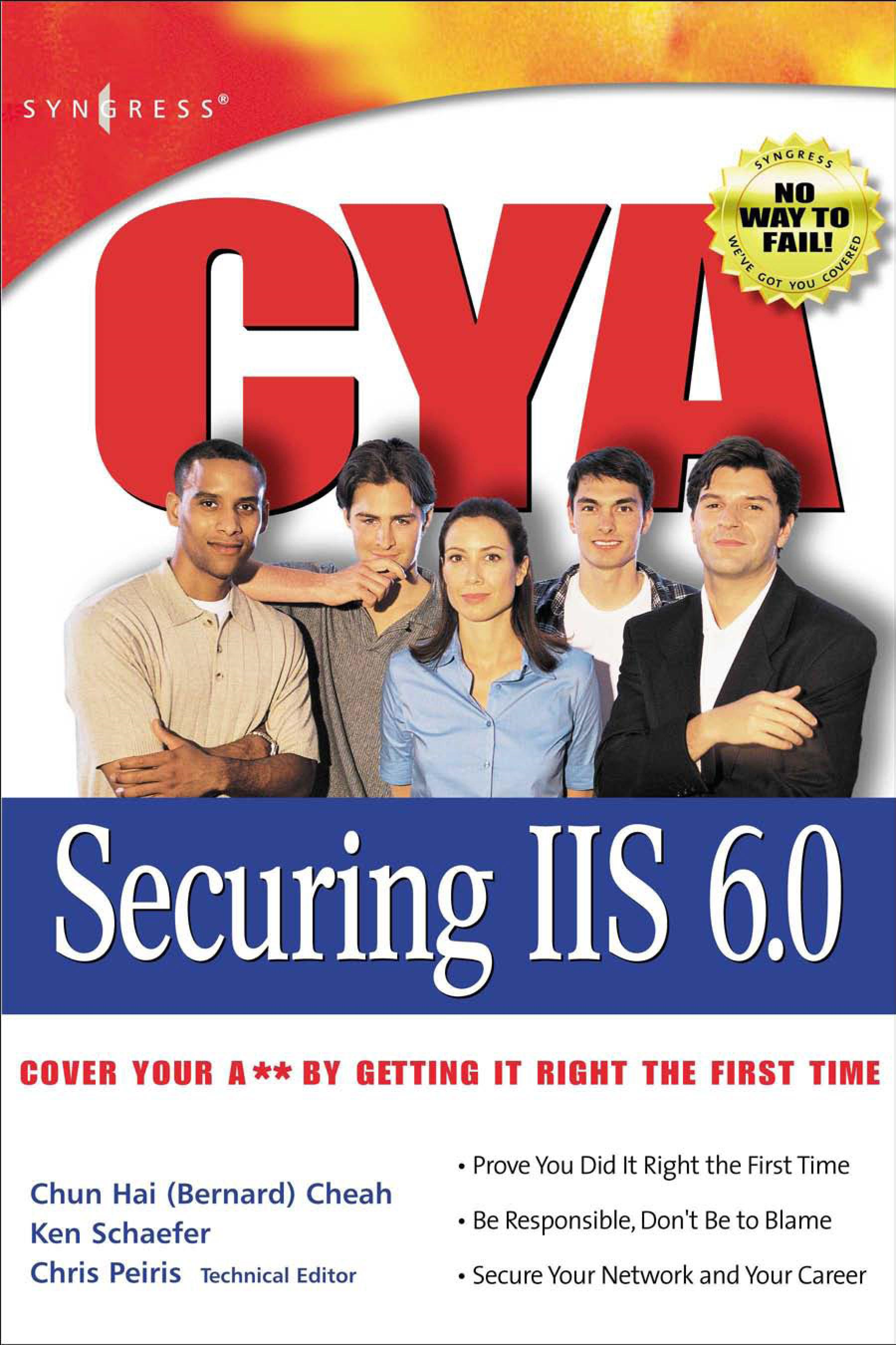 CYA Securing IIS 6.0 By: Peiris, Chris