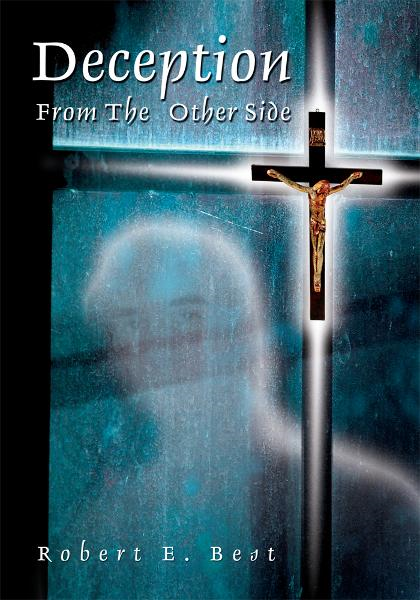 Deception From The Other Side By: Robert Best