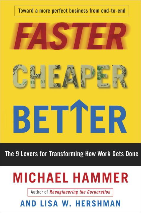 Faster Cheaper Better By: Lisa Hershman,Michael Hammer