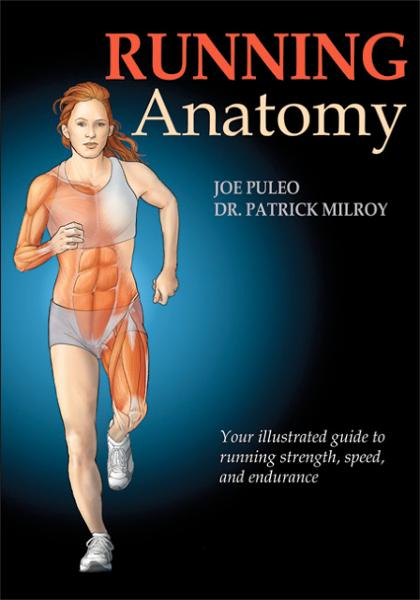 Running Anatomy By: Joe Puleo