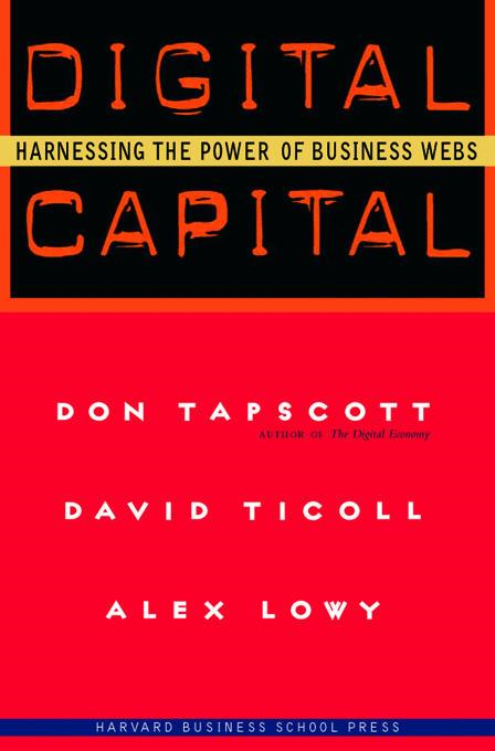 Digital Capital: Harnessing the Power of Business Webs