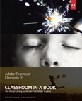 Adobe Premiere Elements 11 Classroom in a Book By: . Adobe Creative Team
