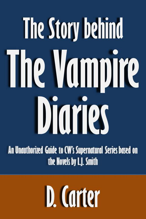 The Story behind The Vampire Diaries: An Unauthorized Guide to CW's Supernatural Series based on the Novels by L.J. Smith [Article]
