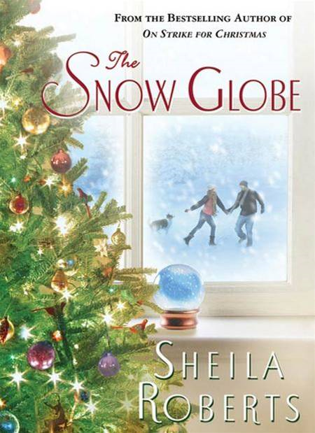 The Snow Globe By: Sheila Roberts