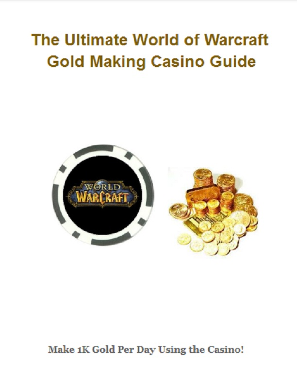 The Ultimate World of Warcraft Gold Making Casino Guide