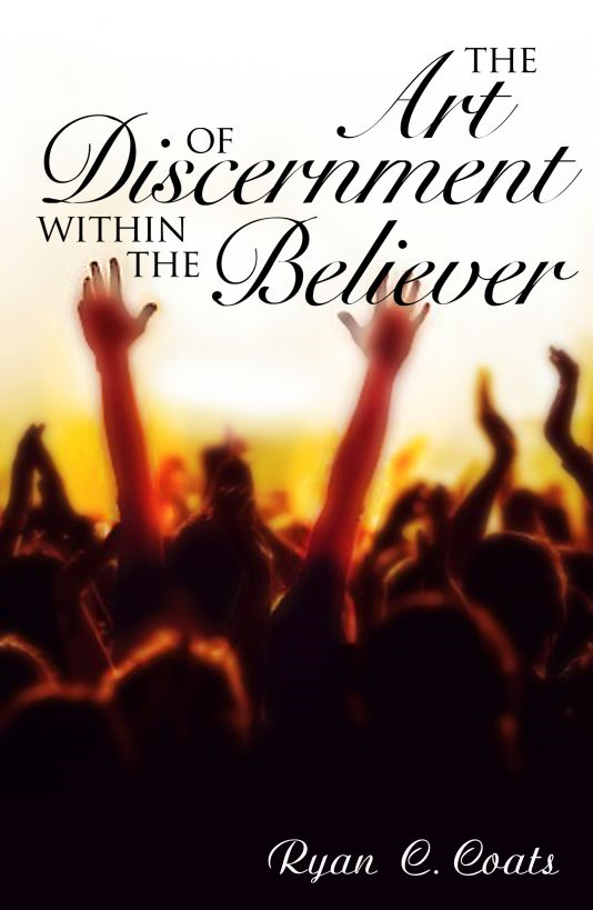 The Art of Discernment Within The Believer
