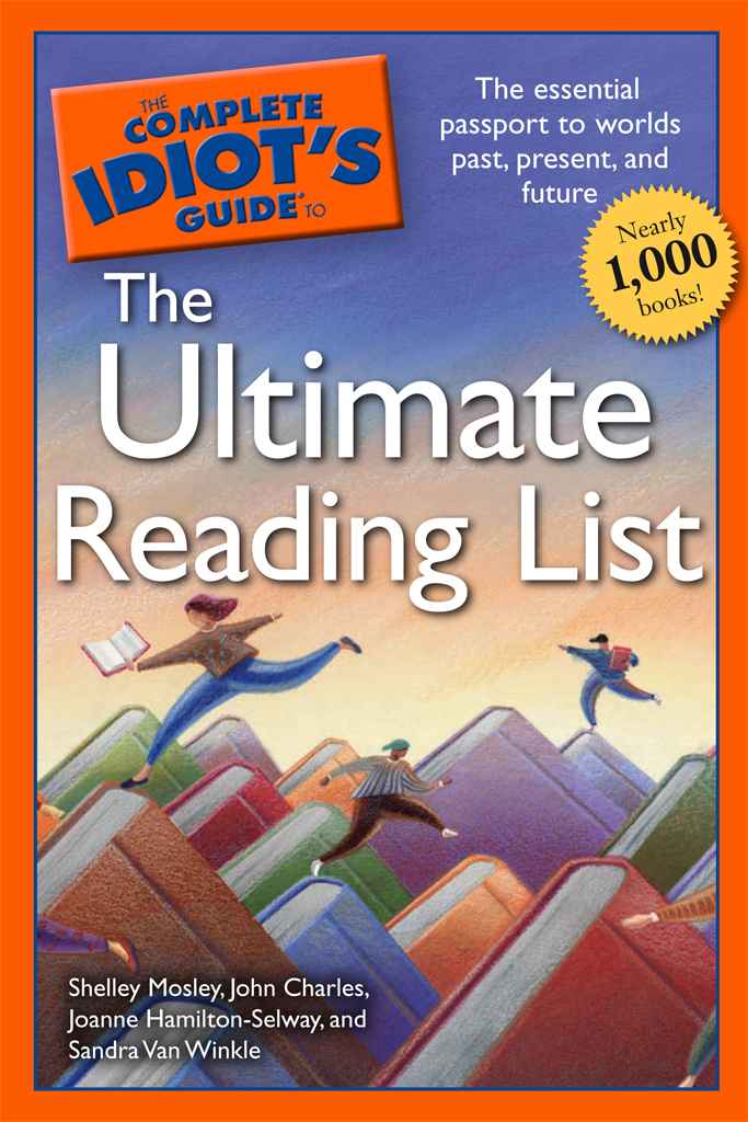 The Complete Idiot's Guide to the Ultimate Reading List By: John Charles,Shelley Mosley