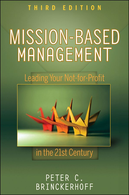 Mission-Based Management By: Peter C. Brinckerhoff