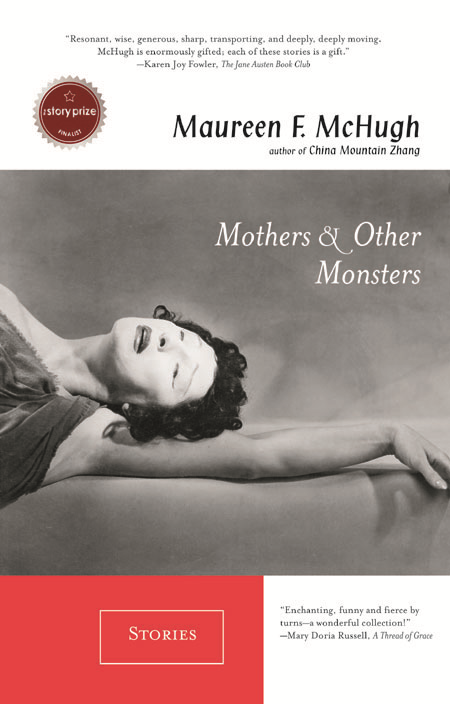 Mothers & Other Monsters By: Maureen F. McHugh