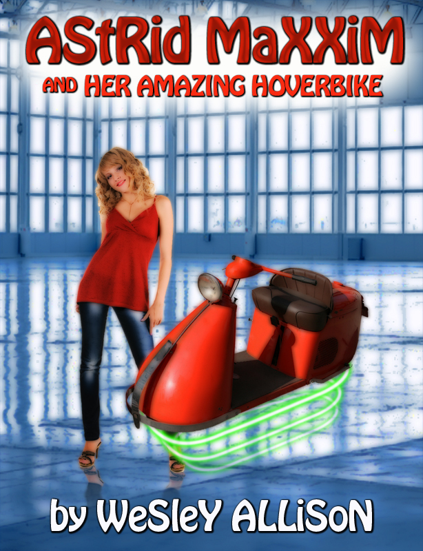 Astrid Maxxim and her Amazing Hoverbike