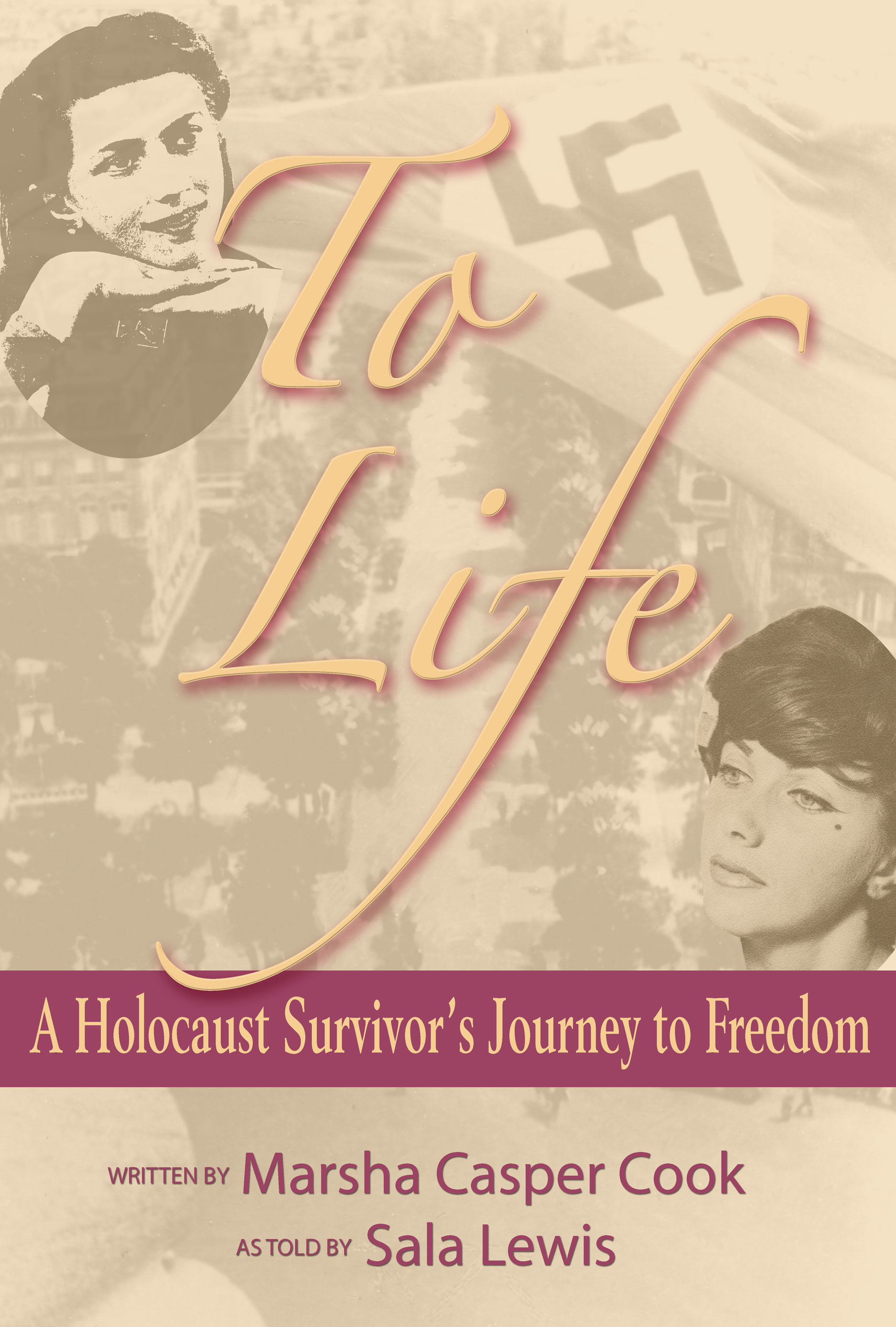 To Life: A Holocaust Survivor's Journey to Freedom