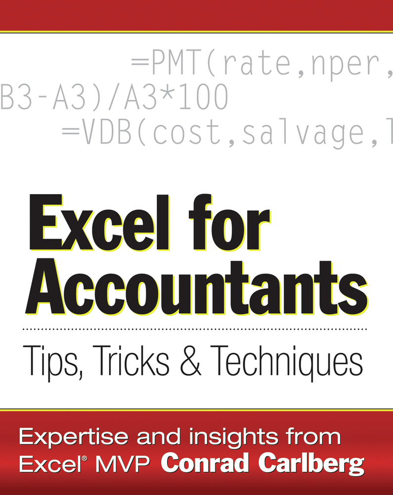 Excel for Accountants: Tips, Tricks & Techniques By: Conrad Carlberg