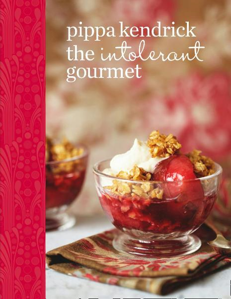 The Intolerant Gourmet: Delicious Allergy-friendly Home Cooking for Everyone By: Pippa Kendrick