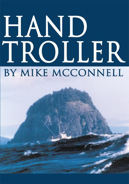 Hand Troller By: Mike McConnell