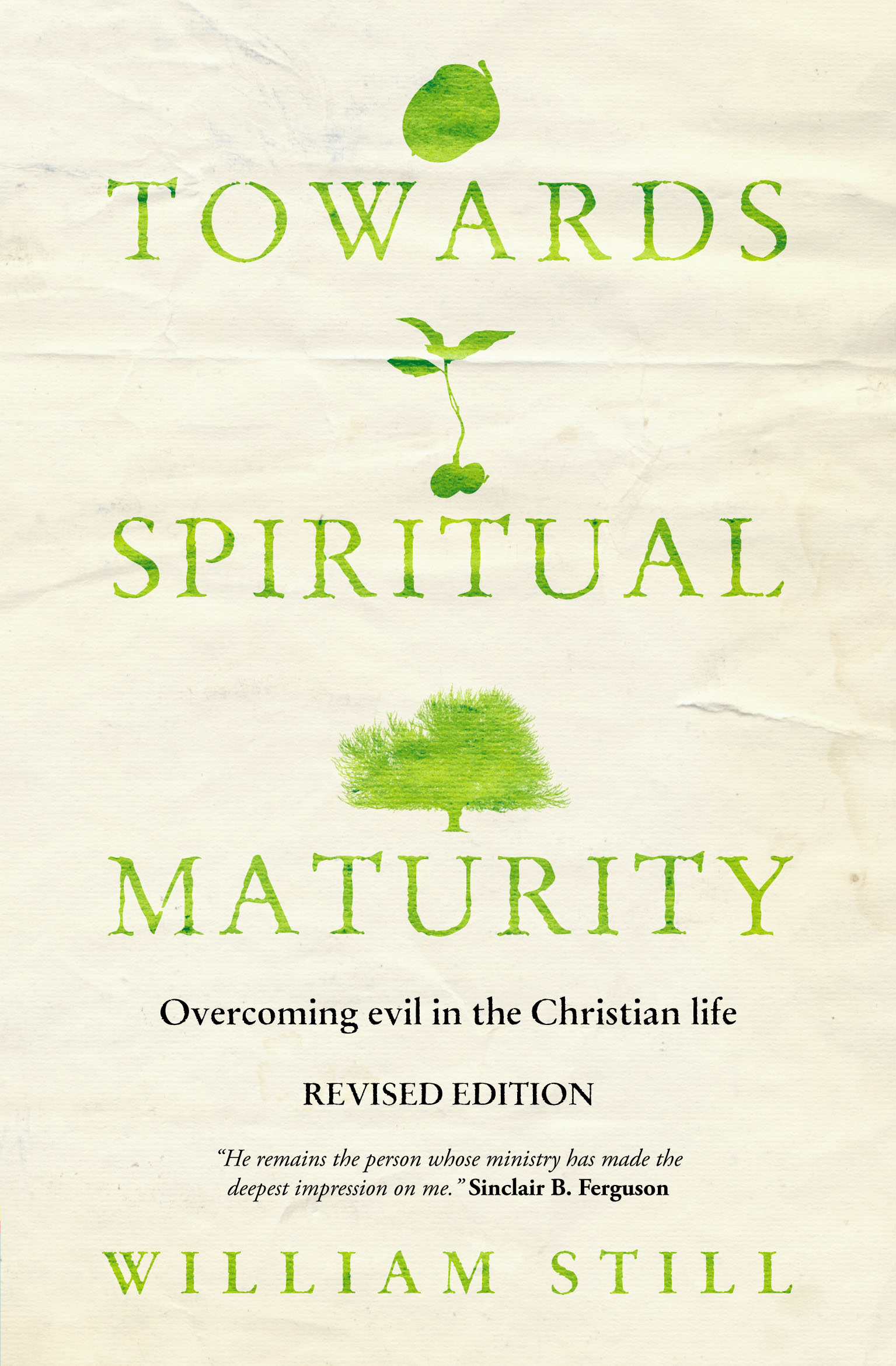 Towards Spiritual Maturity By: William Still
