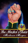 The Master's Chair (the Chronicles Of Terah #1)