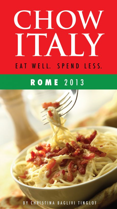 Chow Italy: Eat Well, Spend Less (Rome 2013)