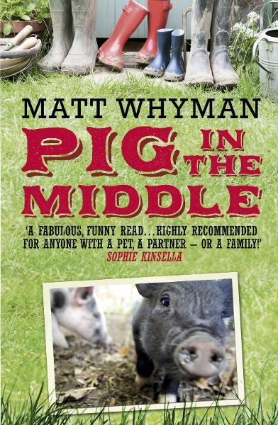 Pig In The Middle By: Matt Whyman