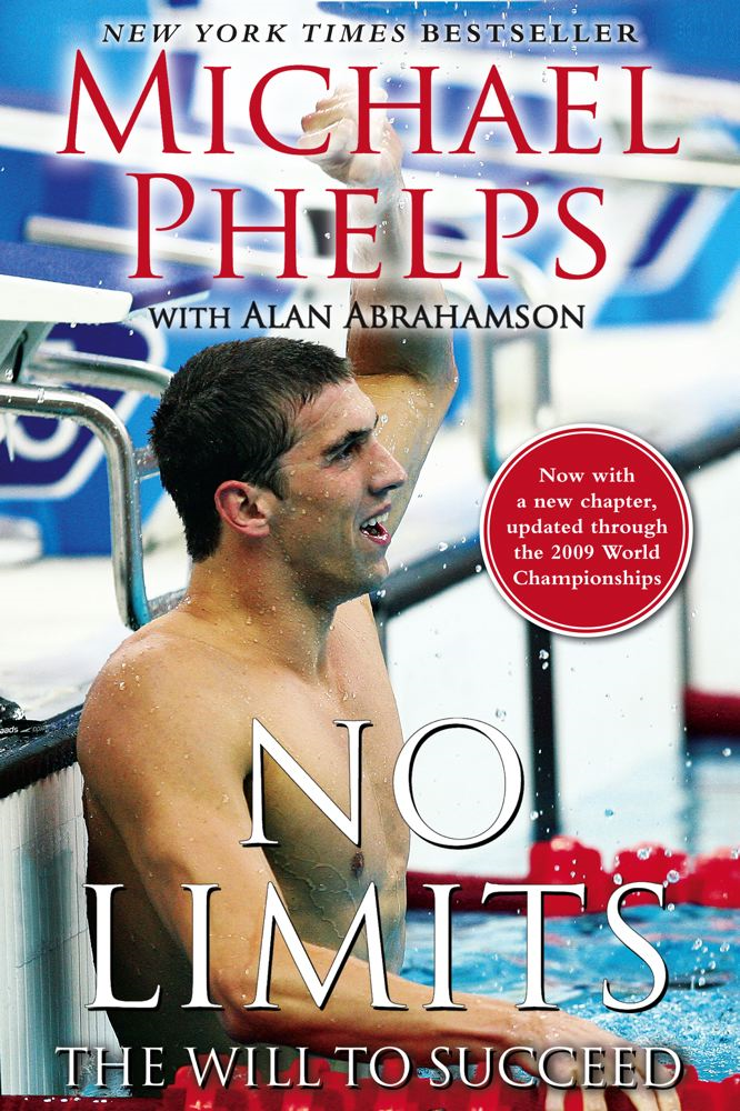 No Limits By: Alan Abrahamson,Michael Phelps