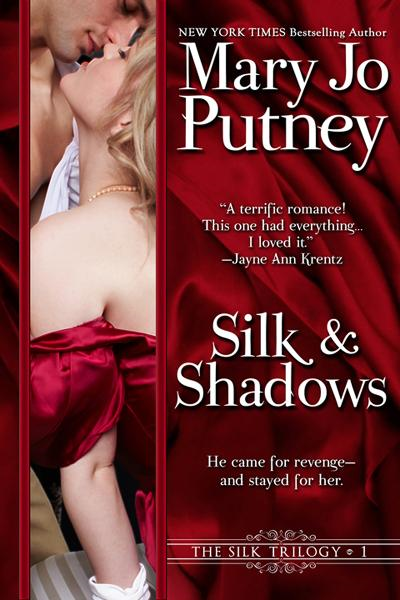 Silk and Shadows (The Silk Trilogy, Book 1) By: Mary Jo Putney