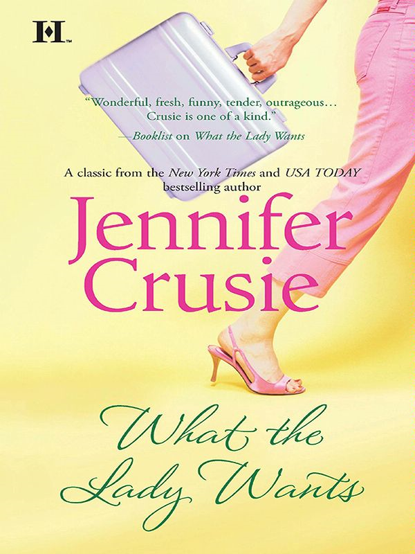 What the Lady Wants By: Jennifer Crusie