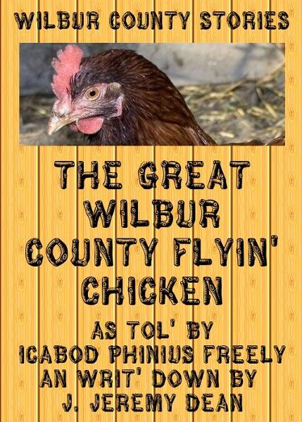 The Great Wilbur County Flying Chicken