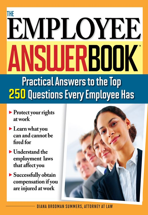 Employee Answer Book: Practical Answers to the Top 250 Questions Every Employee Has