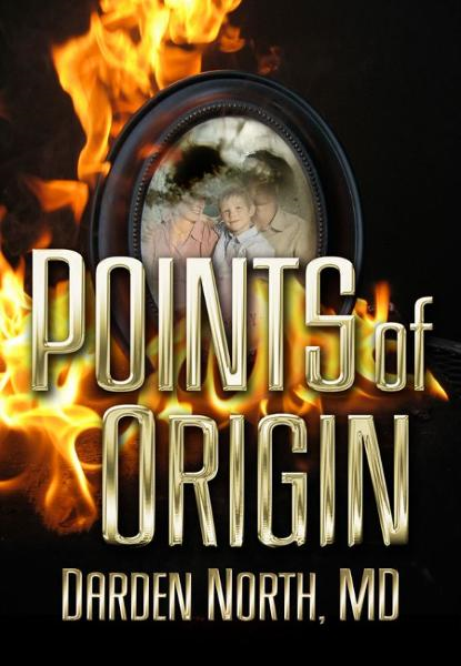 Points of Origin By: Darden North, MD
