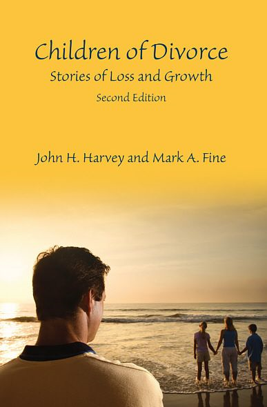 Children of Divorce: Stories of Loss and Growth, Second Edition By: John H. Harvey,Mark A. Fine