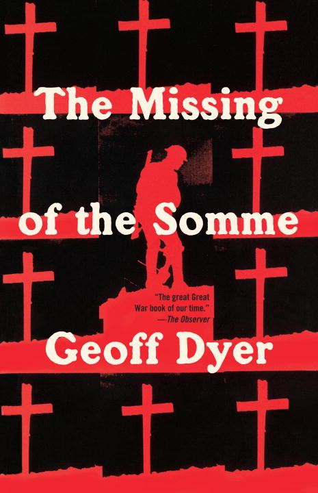 The Missing of the Somme By: Geoff Dyer