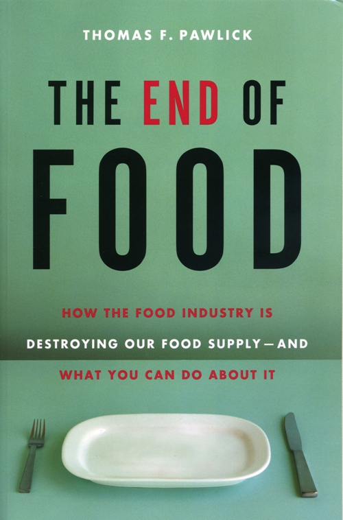 The End of Food By: Thomas F. Pawlick