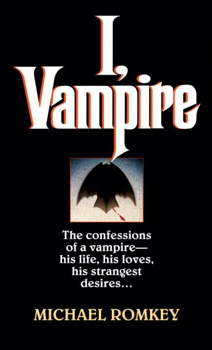 I, Vampire By: Michael Romkey