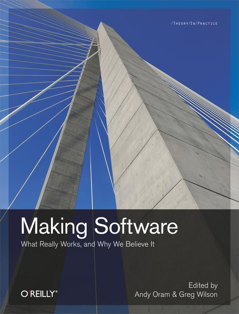 Making Software By: Andy Oram,Greg Wilson