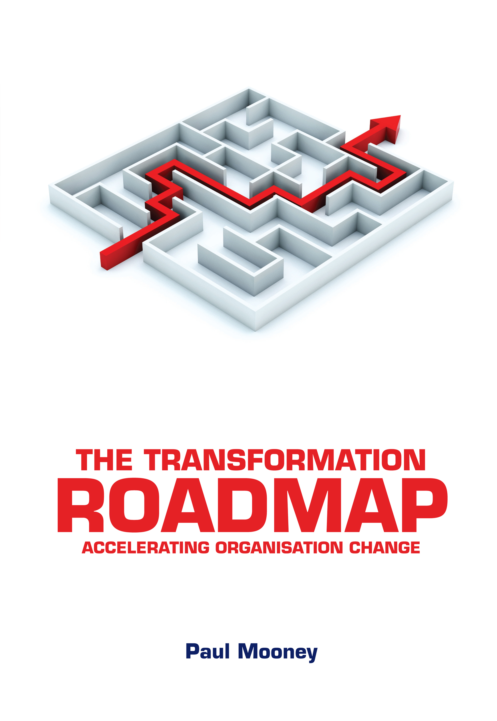 The Transformation Roadmap: Accelerating Organisation Change